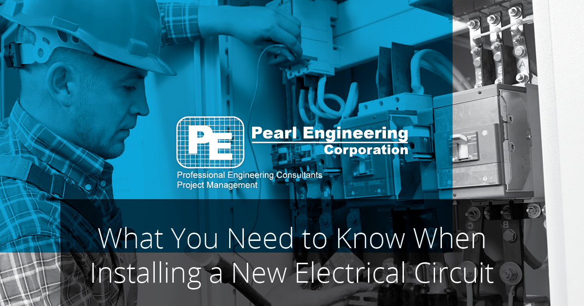 What You Need to Know When Installing a New Electrical Circuit